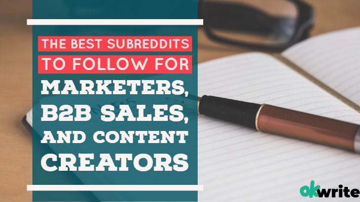 The best subreddits to follow for marketers, b2b sales, and content creators