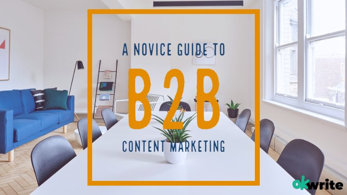 A Novice Guide To B2B Content Marketing